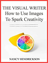 The Visual Writer: How to Use Images to Spark Creativity (Writing Skills Book 2) (English Edition)