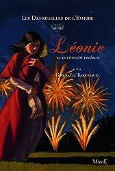 Les Demoiselles de l'Empire, Tome 3 : Léonie et le complot impérial
