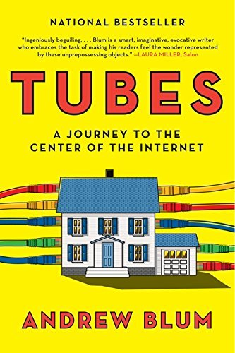 Tubes: A Journey to the Center of the Internet with a new introduction by the Author (English Edition)