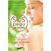 SOS peau au naturel: Pour une peau saine et apaisée (SANTE/FORME)