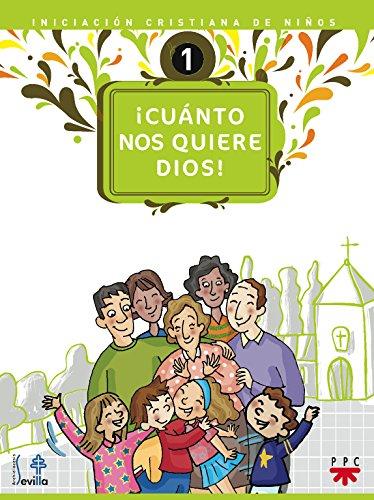 Descargar Libro ¡Cuánto Nos Quiere Dios! Iniciación Cristiana De Niños 1 (Catequesis Sevilla) de Delegación Diocesana de Catequesis de Sevilla