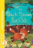 The Quick Brown Fox Cub (Reading Ladder Level 3)