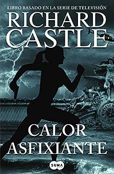 Calor asfixiante (Serie Castle 6) de [Castle, Richard]