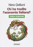 Chi ha tradito l'economia italiana? Come uscire dall'emergenza