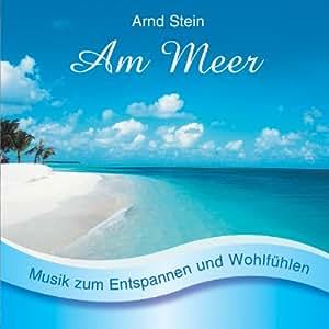 Am Meer - Sanfte Musik zum Entspannen und Wohlfühlen