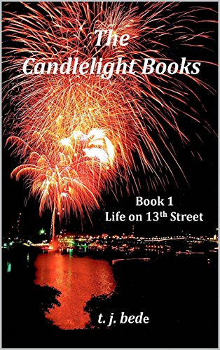 The Candlelight Books: Book 1  Life on 13th Street (English Edition)