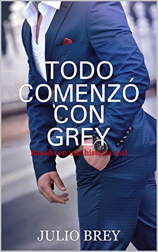 Todo comenzó con Grey: (Comedia romántica) (Spanish Edition)
