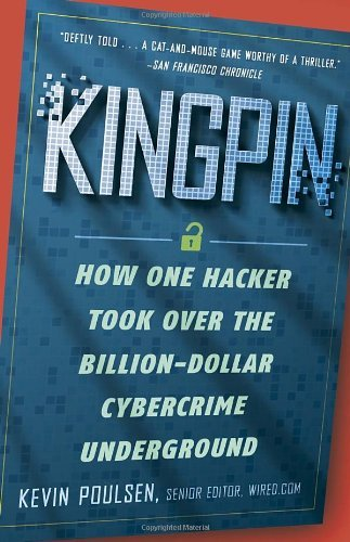 Kingpin: How One Hacker Took Over the Billion-Dollar Cybercrime Underground by Poulsen, Kevin (February 15, 2012) Paperback