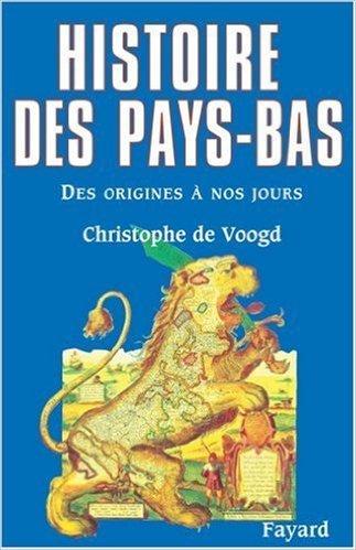 Histoire des Pays-Bas de Christophe de Voogd ( 19 mars 2003 )