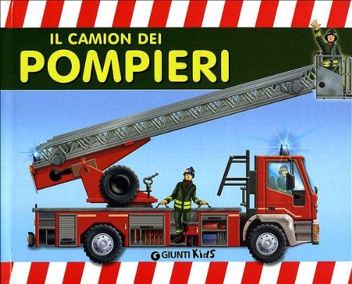 Il camion dei pompieri. Libro pop-up. Ediz. illustrata