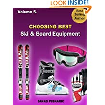Choosing Best Ski & Board Equipment - The Truth About Skiing Volume 5