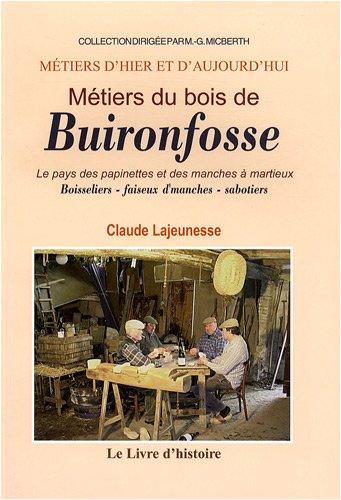 Métiers du Bois de Buironfosse : Le pays de spapinettes et des manches à martieux par Claude Lajeunesse