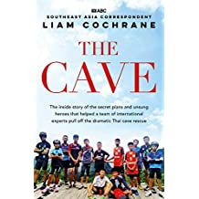 The Cave: The Inside Story of the Amazing Thai Cave Rescue (English Edition)