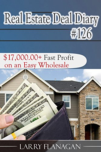real-estate-deal-diary-126-1700000-fast-profit-on-an-easy-wholesale-english-edition