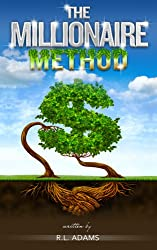 The Millionaire Method - How to get out of Debt and Earn Financial Freedom by Understanding the Psychology of the Millionaire Mind (Inspirational Books Series Book 7) (English Edition)