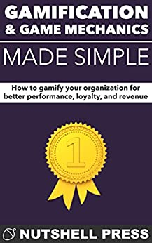 Gamification and Game Mechanics Made Simple (English Edition) von [Chapman, Patrick]