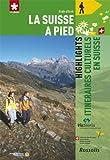 Highlights Itinéraires Culturels en Suisse la Suisse a Pied
