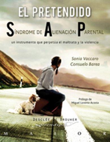 El pretendido Síndrome de Alienación Parental: 34 (Serendipity Maior) por Sonia Vaccaro
