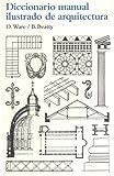 13ª REIMPRESION CON NUEVA PORTADA Este diccionario ya clásico recoge la terminología básica de arquitectura y construcción, tanto aquella de uso común en la actualidad, como aquella que designa las técnicas y los elementos constructivos de la arquite...