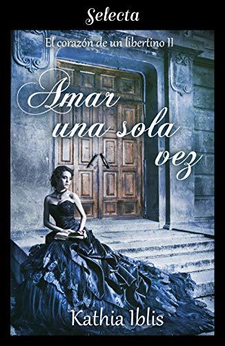 Amar una sola vez, El corazón de un libertino 02 - Kathia Iblis (Rom) 51AiAuXlPqL