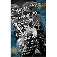 The Best Practical Exercises Each Drummer Must Do!: A lot of practical exercises for drummers (English Edition)