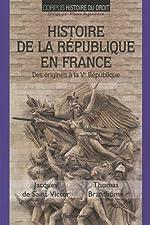 Histoire de la Republique en France de de SAINT VICTOR Jacques;BRANTHOME Thomas
