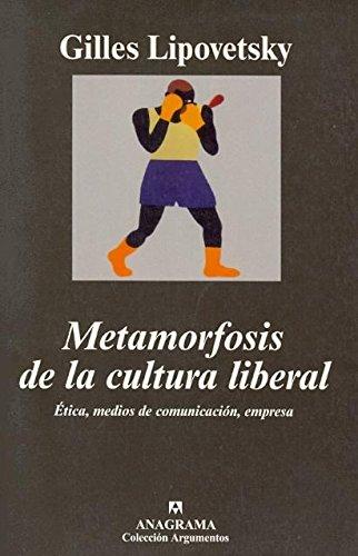 Metamorfosis de La Cultura Liberal por Gilles Lipovetsky