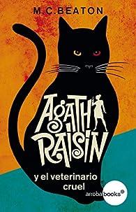 Agatha Raisin y el veterinario cruel par M.C. Beaton