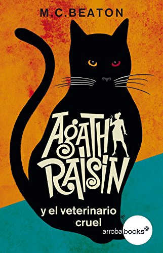 Agatha Raisin y el veterinario cruel (Spanish Edition)