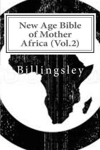 New Age Bible of Mother Africa (Vol.2): Black Consciousness, Ancient Alien Gods, Metaphysics, Kemetic Spirituality & African Origins of - 2 Afrikanische Religion Vol