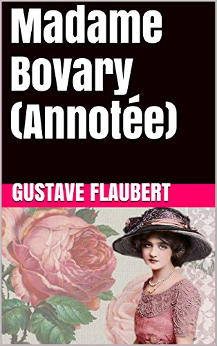 Madame Bovary (Annotée) (French Edition)