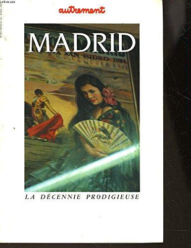 MADRID. La décennie prodigieuse