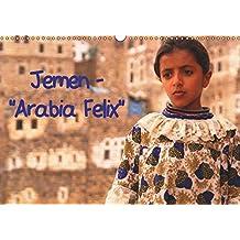 """Jemen - """"Arabia Felix"""" (Wandkalender 2019 DIN A3 quer): Für viele Reisende ist der Jemen ein Sehnsuchtsland. Niemand, der jemals dort war, ... (Monatskalender, 14 Seiten ) (CALVENDO Orte)"""