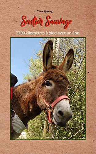 Couverture du livre Sentier Sauvage: 2700 kilomètres à pied avec un âne