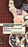 Gerhard Loibelsberger: Kaiser Kraut und Kiberer