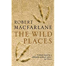 The Wild Places by Macfarlane, Robert (July 7, 2008) Paperback