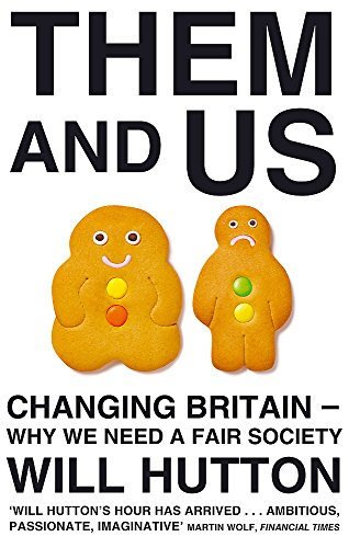 Them and Us: Changing Britain - Why We Need a Fair Society
