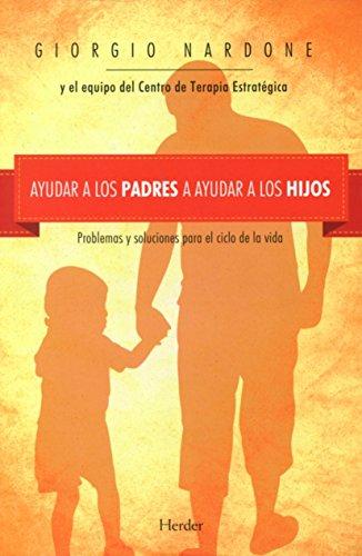 Ayudar a los padres a ayudar a los hijos (Fondo Gral. Religioso) por Giorgio Nardone