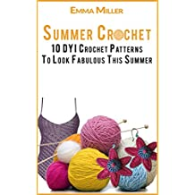 Crochet: 10 DYI Crochet Patterns To Look Fabulous (Crochet Patterns, Crochet Accessories, Crochet Stitches, Easy Crochet, Crocheting for Beginners) (English Edition)