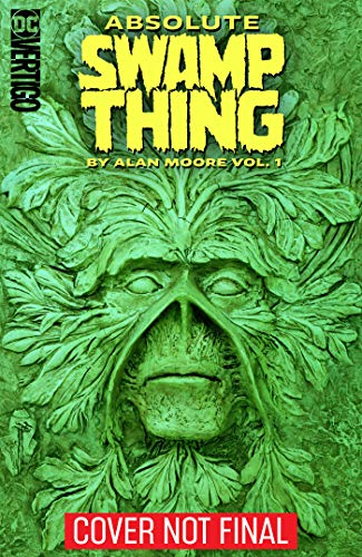 Absolute Swamp Thing by Alan Moore Vol. 1