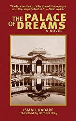 The Palace of Dreams: A Novel (Arcade Classics) by Ismail Kadare (2011-10-10)