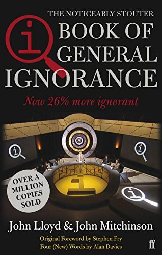 QI: The Book of General Ignorance (The Noticeably Stouter Edition) by John Lloyd (2008-12-25)