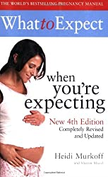 What to Expect When You're Expecting by Heidi Murkoff (2009-04-06)