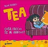 Scarica Libro Cosa faccio se mi annoio Tea (PDF,EPUB,MOBI) Online Italiano Gratis