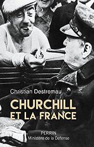 Churchill et la France par Christian Destremau