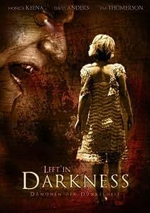 Left in Darkness - Dämonen der Dunkelheit