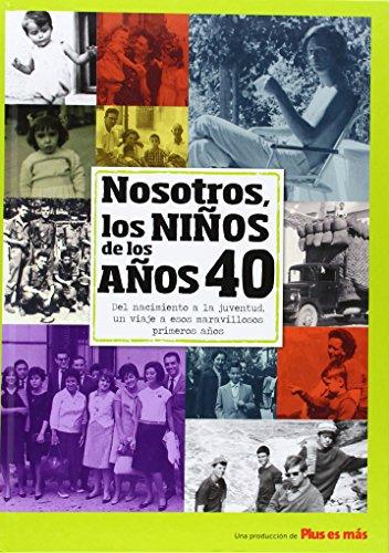 Nosotros los niños de los años 40 (Nosotros Niños De Los Años) por Aa.Vv.