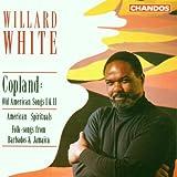 Willard White Sings: Copland; American Spirituals; Folk Songs