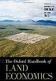 The Oxford Handbook of Land Economics (Oxford Handbooks)
