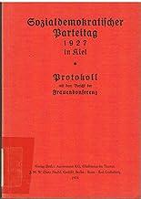 Sozialdemokratischer Parteitag 1927 in Kiel. Protokoll mit dem Bericht der Frauenkonferenz. [Repr.] hier kaufen